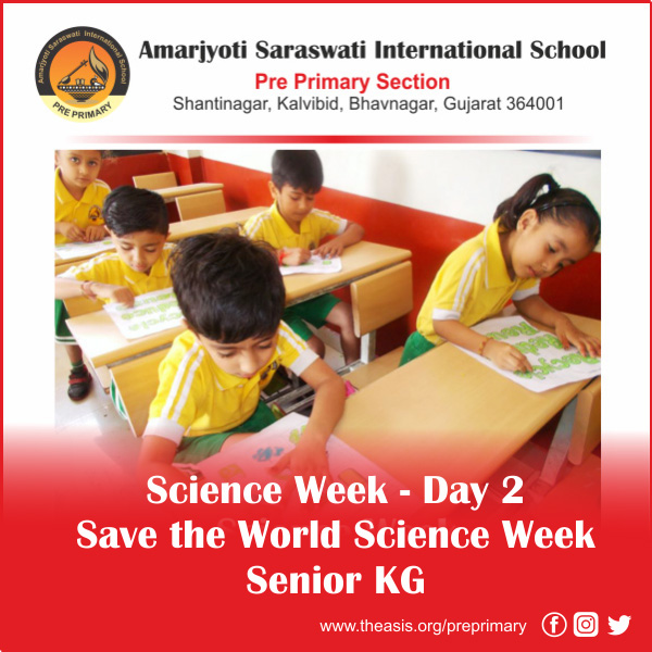 Day 2 - Save the World Science Week - Senior KG